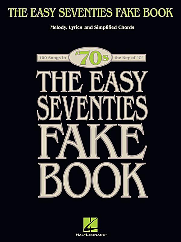 the easy seventies fake book songbook ebook. Black Bedroom Furniture Sets. Home Design Ideas