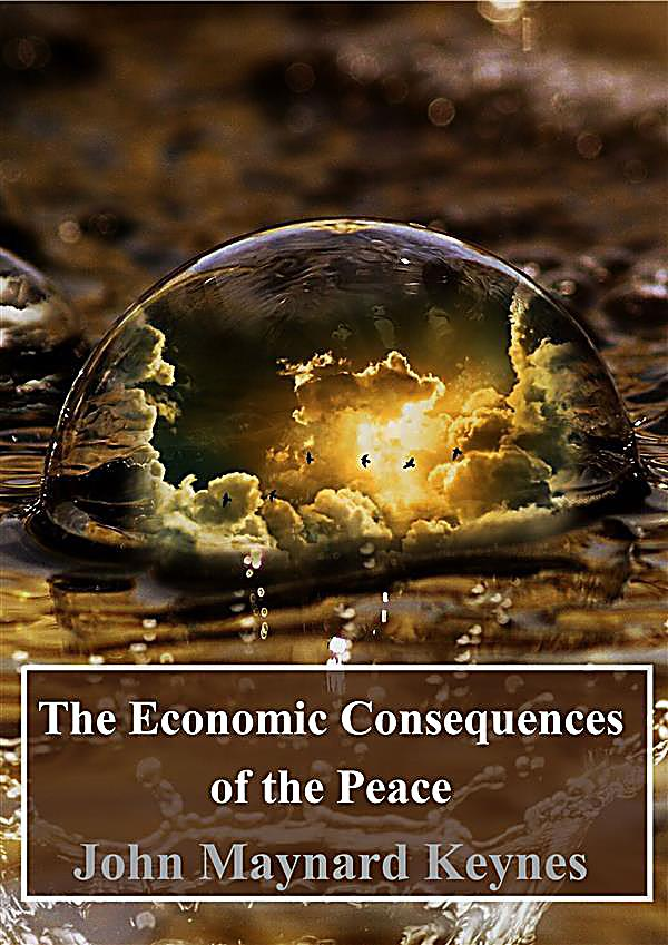 an analysis of the economic consequence of the peace Economic consequences of the partition jan 19, 2017 01/17 by vakil,cn texts eye 24 favorite 0 comment 0 the economic consequences of the peace mar 22, 2008 03/08 by keynes, john maynard texts eye 346 favorite 0.