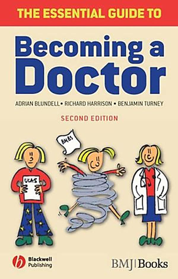 essential guide to becoming a doctor by blundell adrian