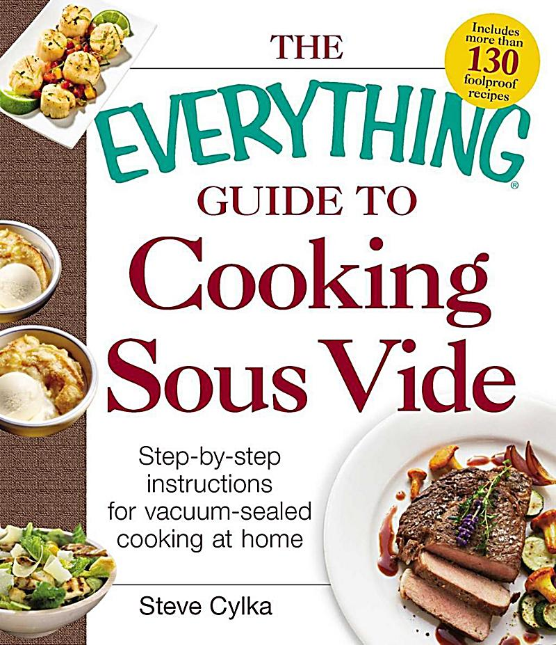 The everything guide to cooking sous vide ebook for Cuisine sous vide