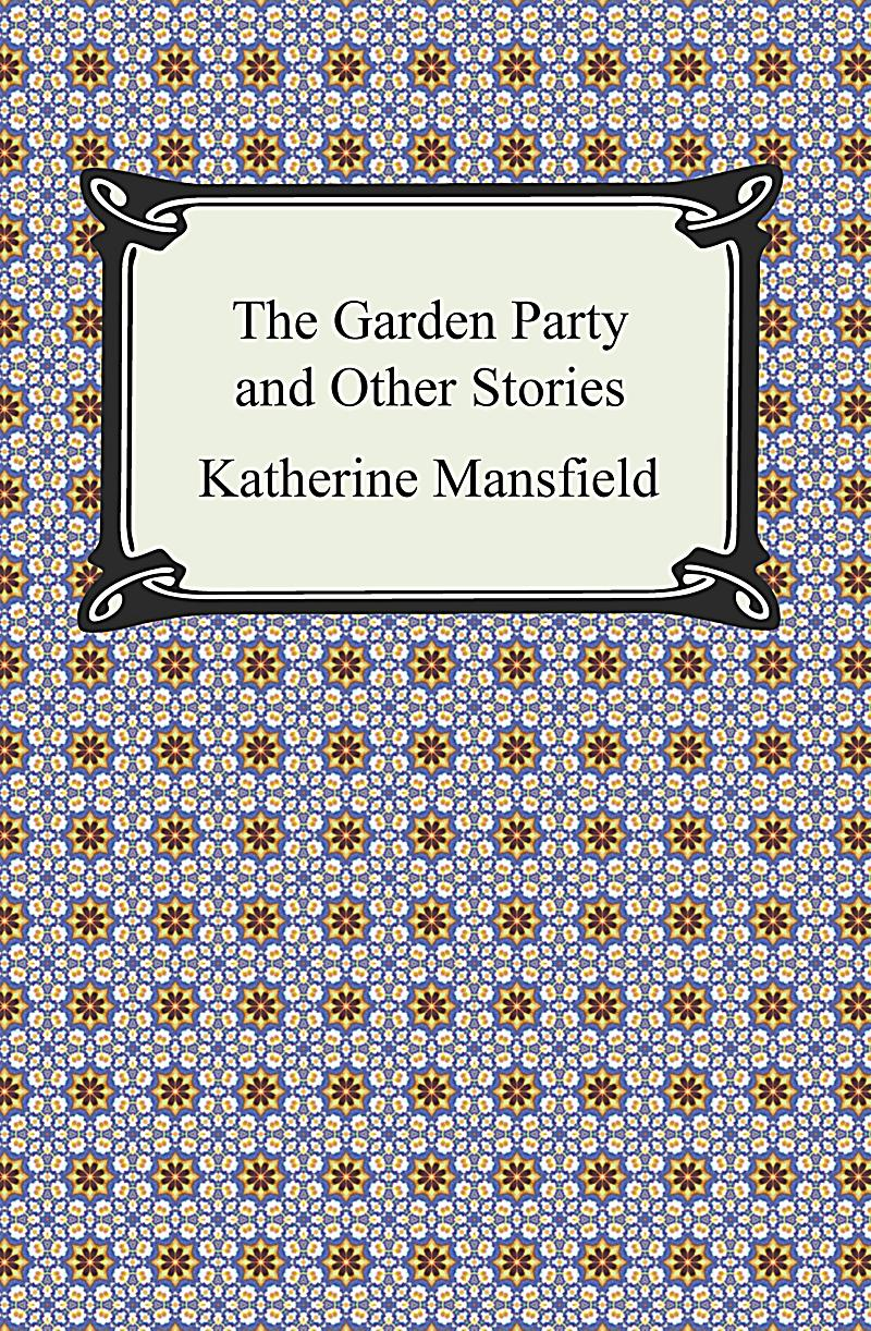 The Garden Party And Other Stories Ebook Jetzt Bei