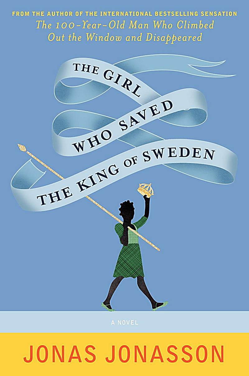 The girl who saved the king of sweden buch portofrei for 100 year old man who climbed out the window audiobook