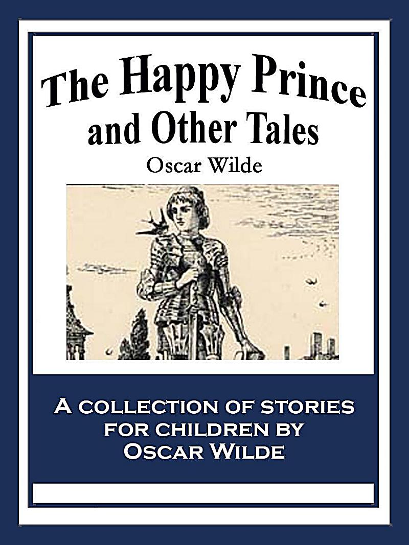 summary the happy prince and the nightingale and the rose The nightingale and the rose is a short tragic fantasy story for children by the irish  it was first published in 1888 in the anthology the happy prince and other tales,  the story's plot is set in motion when a nightingale overhears a young.