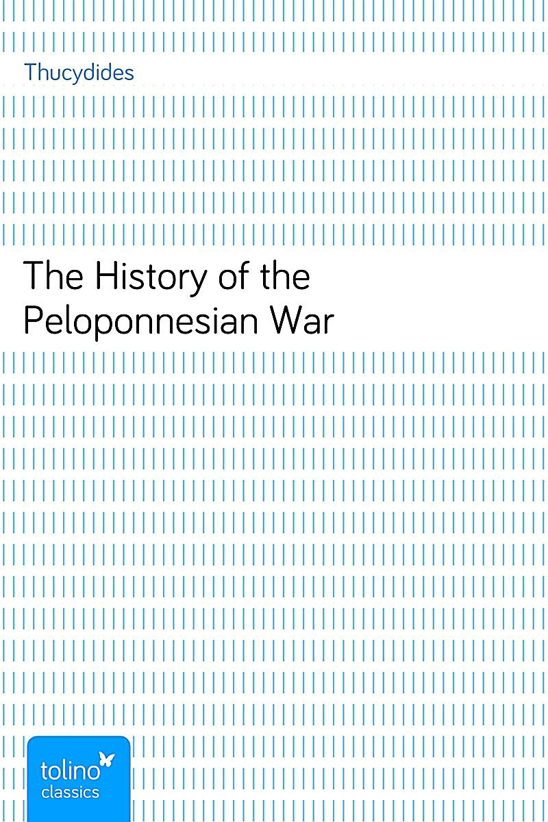 an introduction to the history of the peloponnesian war An introduction to the thought of the athenian general thucydides, with links to a bibliography, biography, and multimedia.