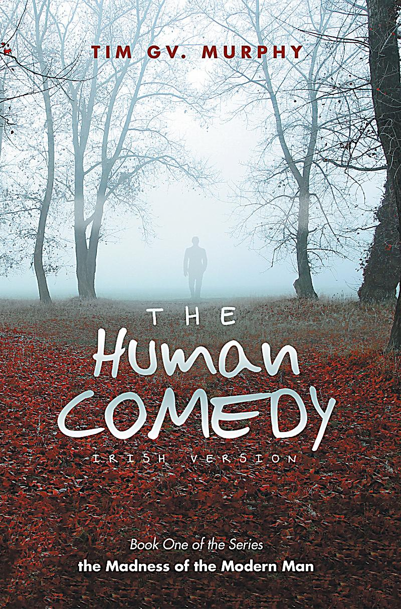 the human comedy The human comedy by honore de balzac la comedie humaine (the human comedy) is a collection of about 100 linked stories and novels by.
