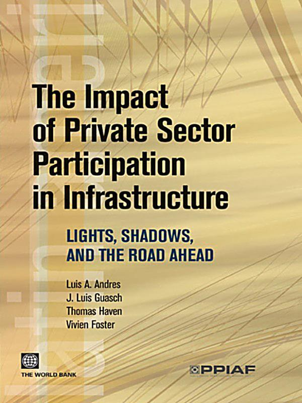 the effect of private sector on As numerous countries in latin america and the caribbean and elsewhere are  moving toward a second phase of private participation in infrastructure programs .