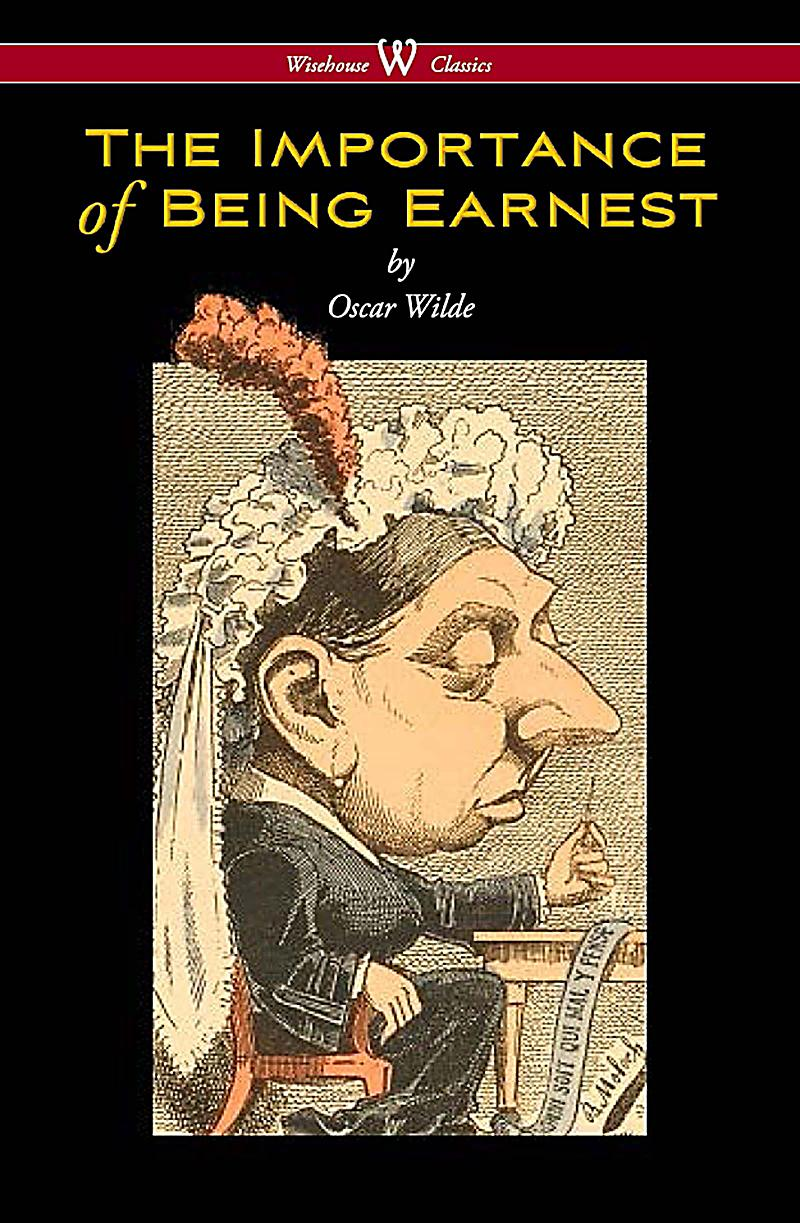 The importance of being earnest wisehouse classics edition for Farcical comedy in the importance of being earnest