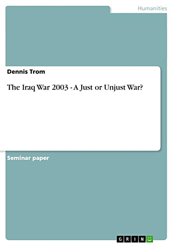 vietnam war just or unjust Michael walzer first wrote just and unjust wars: a moral argument with historical illustrations in the years following the vietnam war, and unfortunately its premise on morality in war will always remain as relevant as it was then as it is now, with conflict between states forever existing.