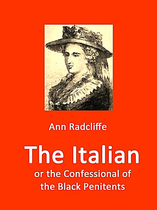 a review of ann radcliffes the italian Reader's guide: pastoral, picturesque, sublime and beautiful within ann radcliffe's novel, the italian radcliffe is fully aware of aesthetic discourses of the eighteenth century and.