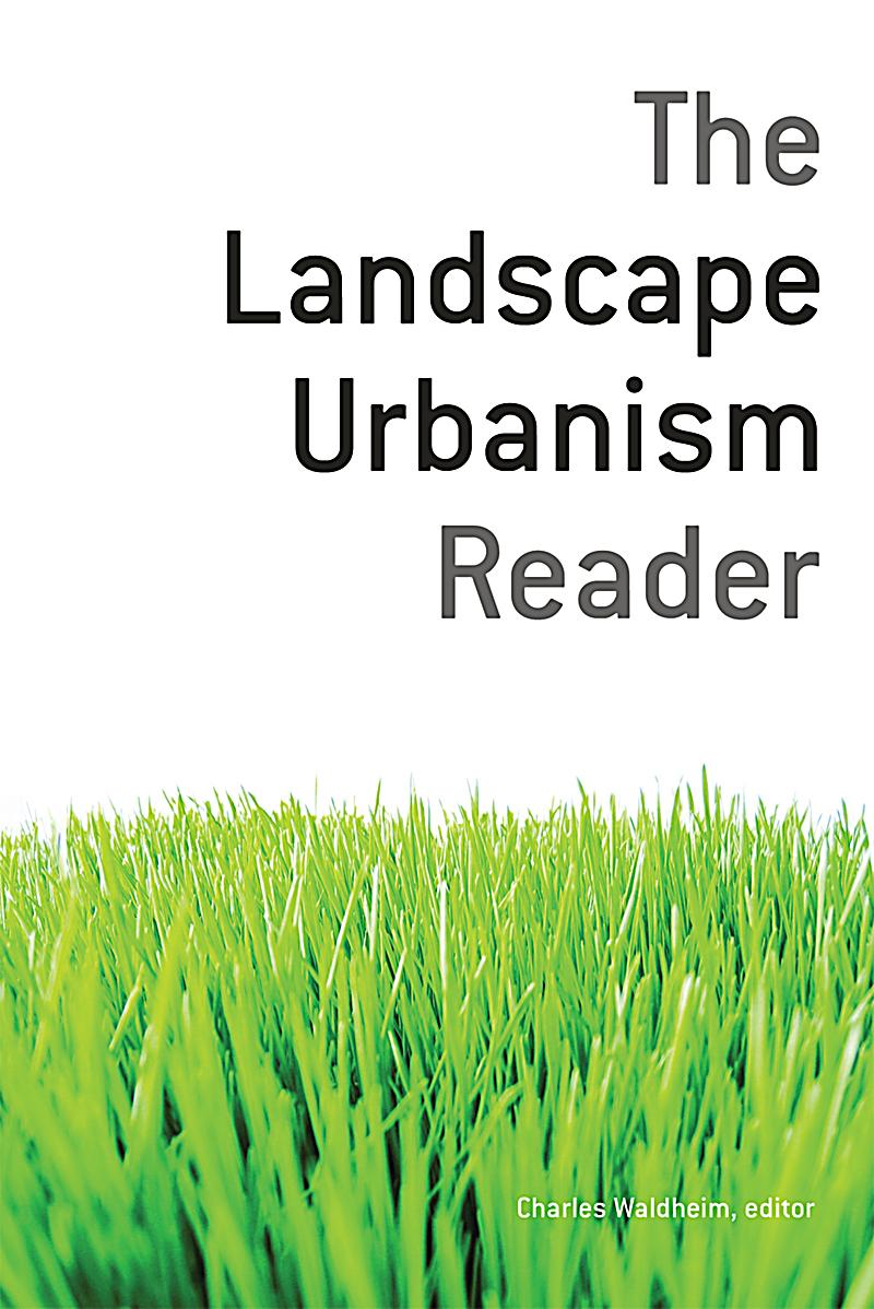 an essay on landscape urbanism Essay landscape urbanism in the book with the same name published by the aa (58 –63): - horizontality or better fields /networks, (horizontality is a bit two-dimensional), that allow for a vast range of varied and flexible arrangements.