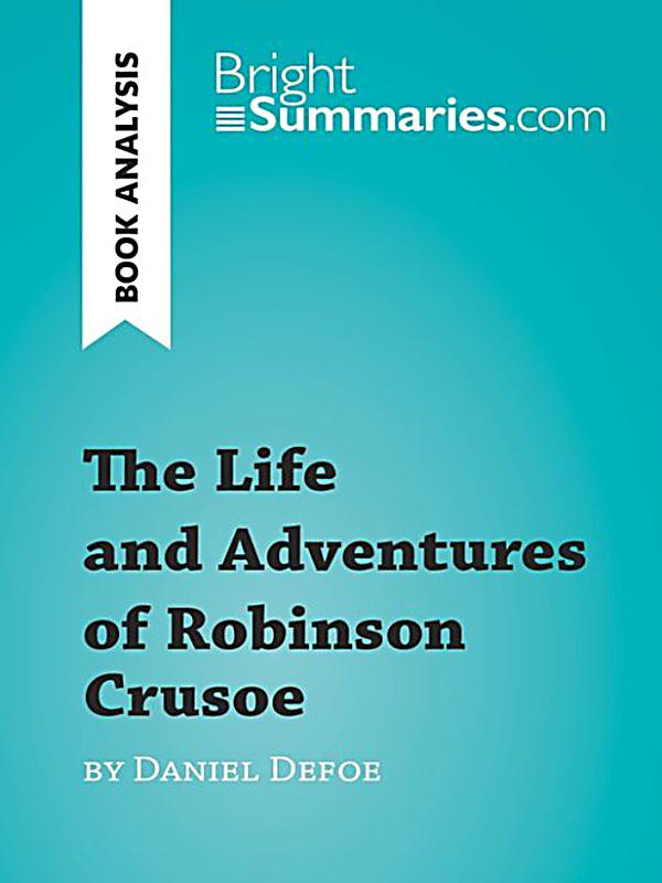 analysis on daniel defoe The colorful life of a if you've ever seen the 19-12-2017 the best study guide to an analysis of the novel robinson crusoe by daniel defoe oroonoko on the planet.