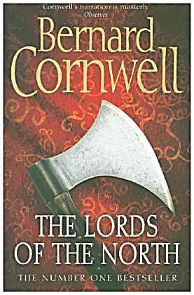 Lords of the North (The Saxon Chronicles Series #3) by Cornwell, Bernard