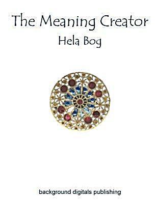 The Meaning Creator Buch Von Hela Bog Portofrei Bei