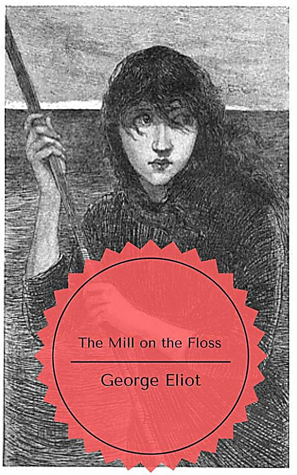 a summary of the novel the mill on the floss by george eliot The plot of almost all george eliot's novels is simple and straightforward  factor  of time and takes a leap ahead in years, the mill on the floss is interspersed.
