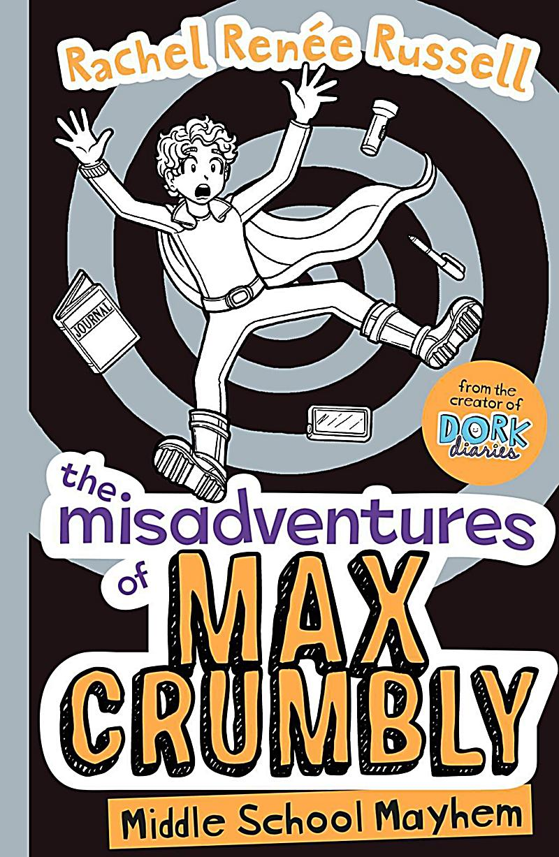 The Misadventures Of Max Crumbly Middle School Mayhem Buch