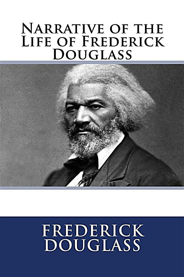 narrative life of frederick douglass essay Frederick douglass biography critical essays full glossary for the narrative of the life of frederick douglass: study help essay questions.