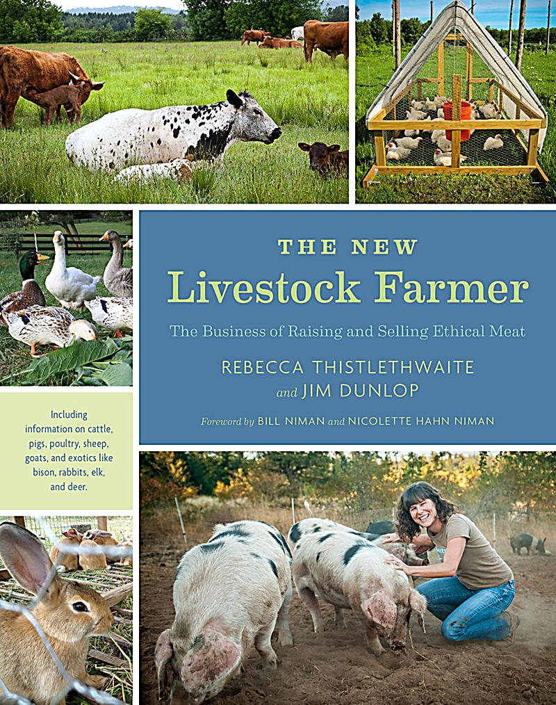livestock farmer The new livestock farmer covers raising and ethically selling meat they focus on effective, profitable techniques, backed by a wealth of experience.
