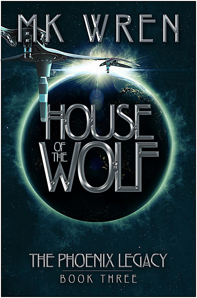 The phoenix legacy house of the wolf ebook for Legacy house