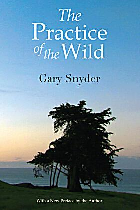 gary snyders concept of the wild in the practice of the wild If you are searching for the ebook the practice of the wild: essays by gary snyder by gary snyder in pdf form, then you've come to loyal site.