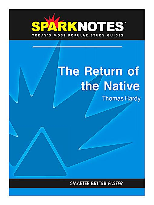 An analysis of the return of the native analysis by thomas hardy