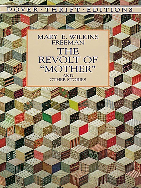 "Mary Wilkins Freeman's ""Revolt of 'Mother'"": Analysis"