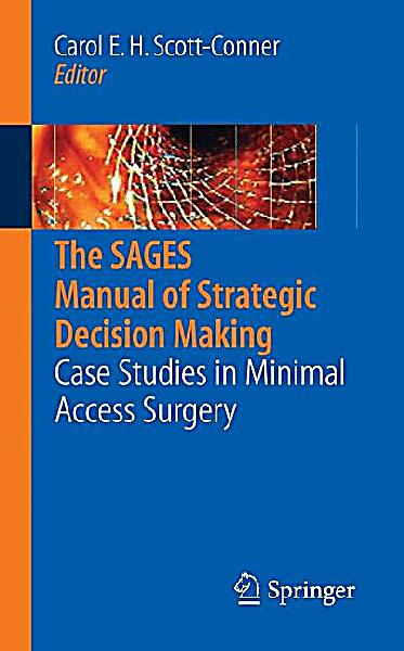 The sages manual of strategic decision making case studies in minimal access surgery