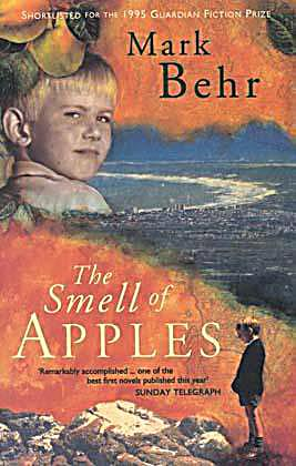 smell of apples mark behr Modern fiction studies 461 (2000) 207-226 mark behr's novel the smell of apples, first published in afrikaans in 1993, has been described as an autopsy, a meticulous dissection of apartheid's.