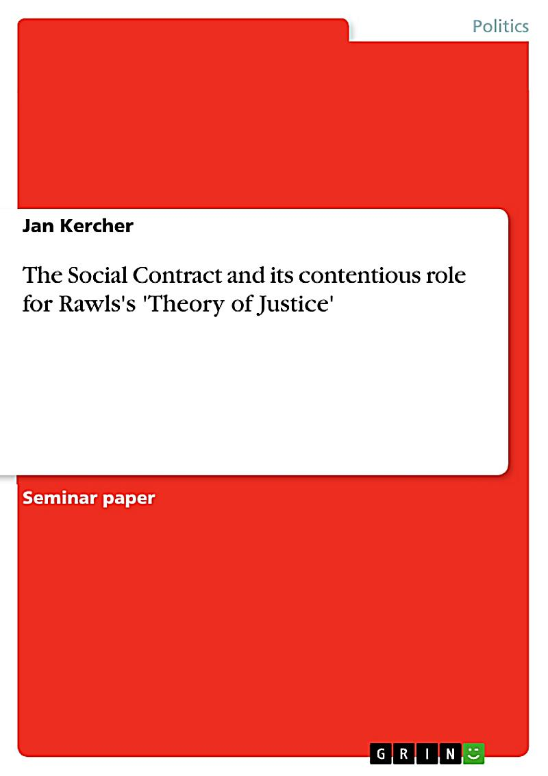 john rawls and social contract theory He argues that the traditional theory of utilitarianism proposed by john  the original position is rawls' version of social contract theory  ↑ john rawls,.