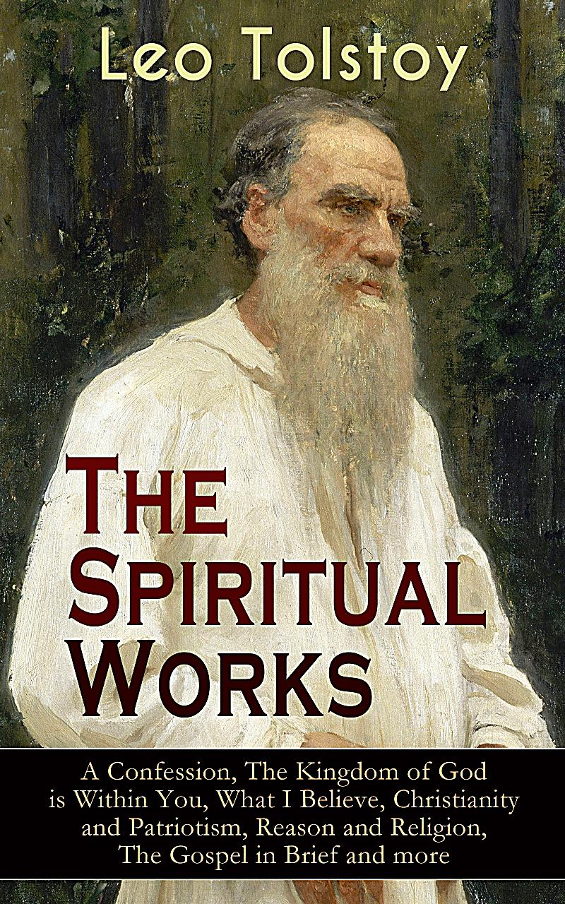 the life and religion of leo tolstoy Trace the life and writing career of russian novelist leo tolstoy, author of the acclaimed novels war and peace , anna karenina and the death of ivan ilyich   in addition to his religious .