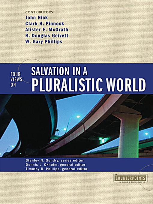 four different views on salvation Four views on salvation in a pluralistic  the counterpoints series provides a forum for comparison and critique of different views—both christian and non.