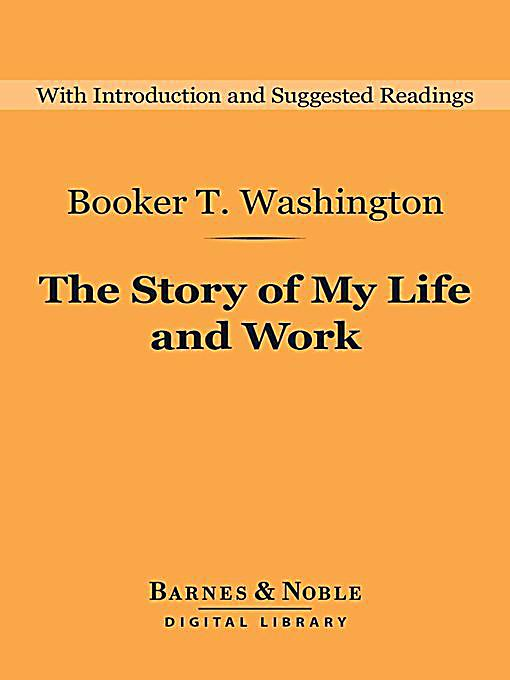 an introduction to the life and work by booker t washington The details of mr washington's early life so booker washington became a peculiarly receptive pupil of his introduction by booker t washington 2.