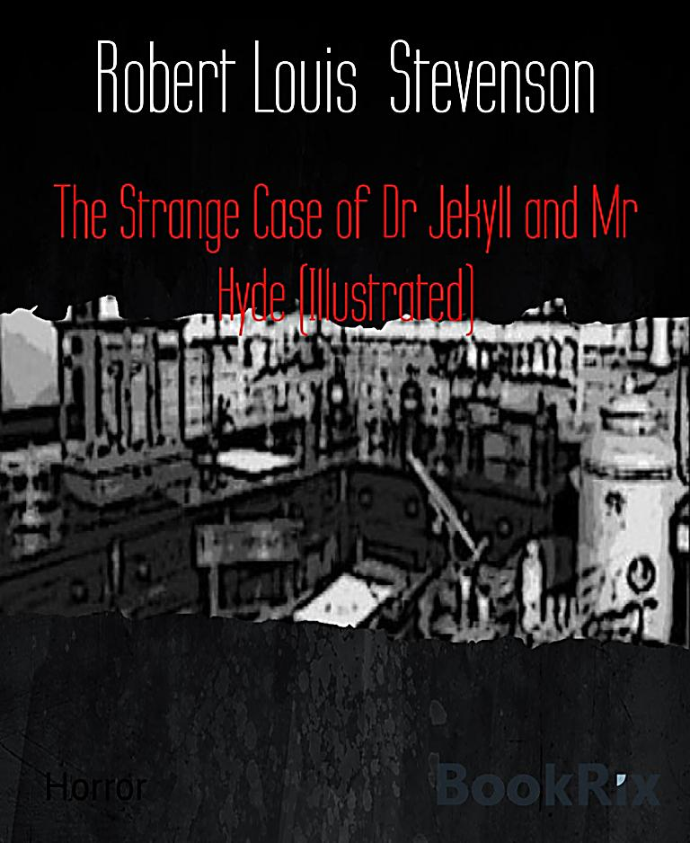 london in the strange case of dr jekyll and mr hyde by robert louis stevenson The strange case of dr jekyll and mr hyde is a novella by the scottish author robert louis stevenson, first published in 1886 london lawyer utterson is driven to investigate edward hyde, the unlikely protégé of his friend dr henry jekyll, suspecting the relationship to be founded on blackmail.