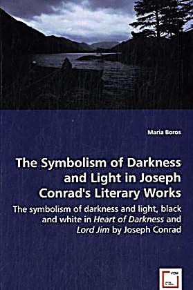 "symbolism of light in joseph conrads novel heart of darkness A close examination of the novella by joseph conrad  throughout heart of  darkness, flies symbolize ""the lord of the flies"" a title synonymous with death."