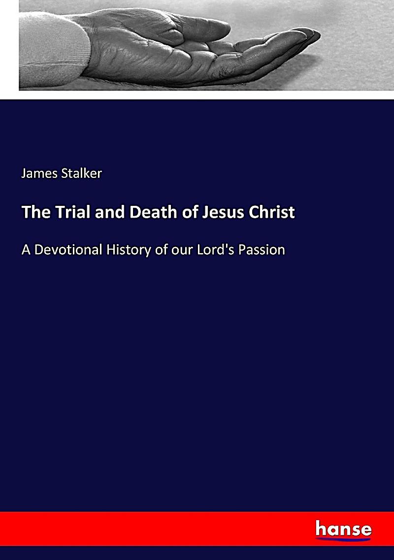 The Trials of Jesus Christ Essay Sample
