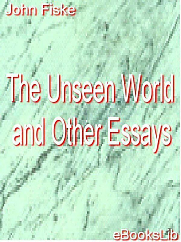 Essay other unseen world