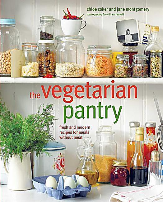 The vegetarian pantry buch von chloe coker portofrei - The modern vegetarian kitchen ...