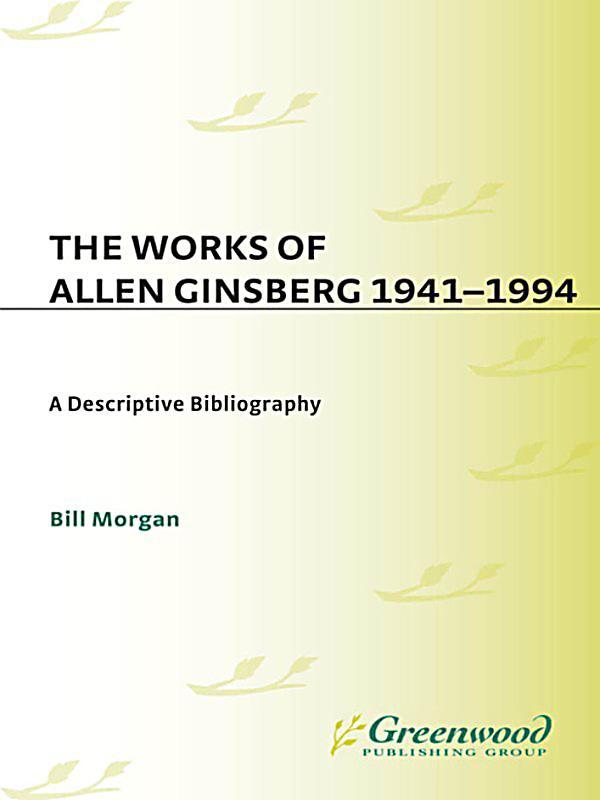 works cited on allen ginsberg Irwin allen ginsberg was born on june 3, 1926 in newark, new jersey he died on april 5, 1997 in new york cityginsberg was one of the best-known.