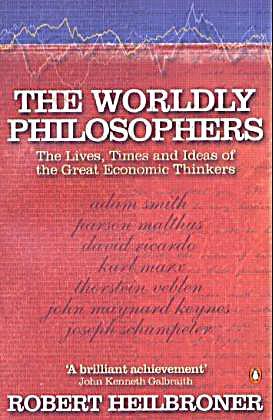 The worldly philosophers robert heilbroner
