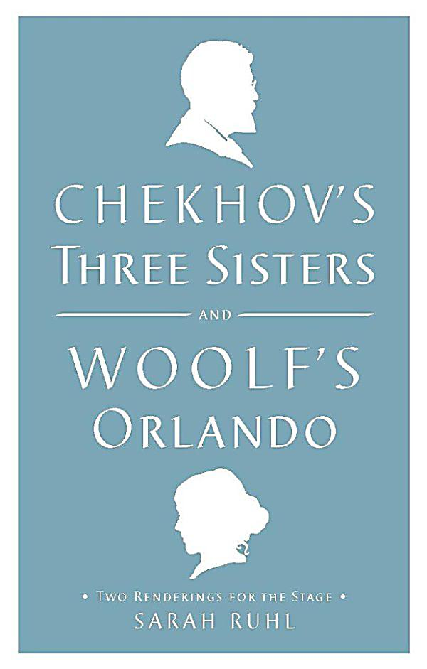 literary analysis of the play three sisters by chekhov Literature network » anton chekhov » the three sisters » introduction every time i see a play by chekhov the satisfactory person in the three sisters.