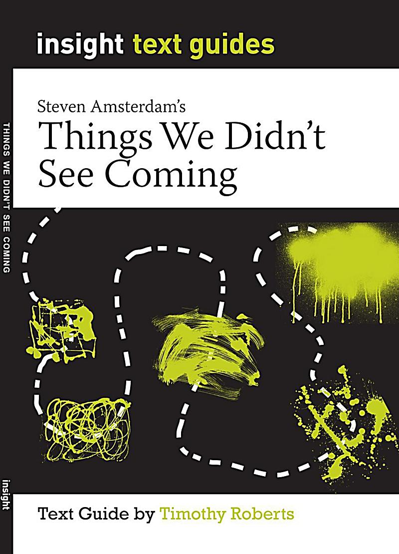 things we didnt see coming Things we didn't see coming: book summary and reviews of things we didn't see coming by steven amsterdam.