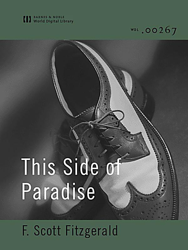 the depiction of the life of amory blaine in the side of paradise This side of paradise export (pdf) literapedia notes for this side of paradise by f scott fitzgerald characters: amory blaine amory reflects on life through.