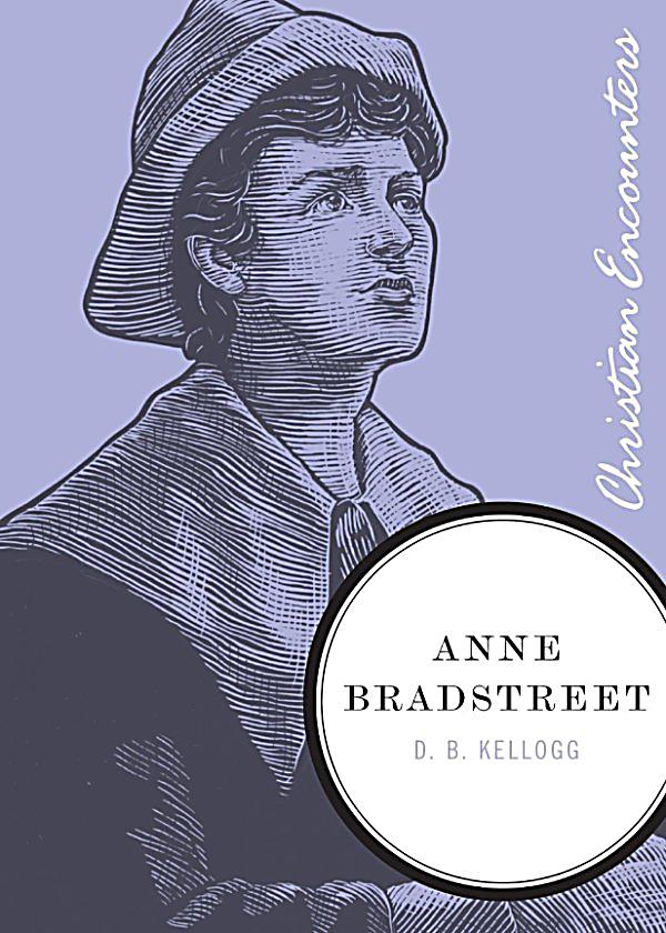 anne bradstreet 7 Anne bradstreet has 49 books on goodreads with 4534 ratings anne bradstreet's most popular book is 101 great american poems.