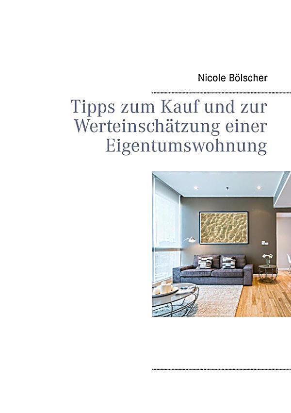 tipps zum kauf und zur werteinsch tzung einer eigentumswohnung ebook. Black Bedroom Furniture Sets. Home Design Ideas