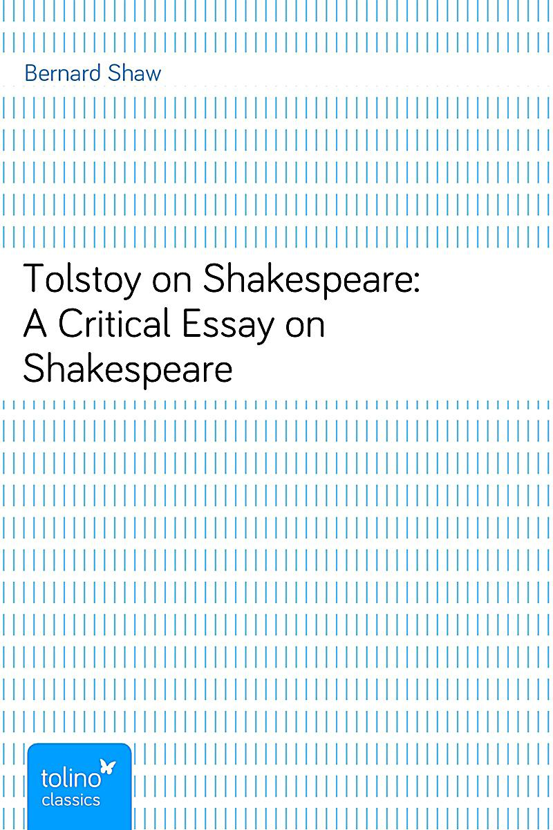tolstoy on shakespeare a critical essay on shakespeare Buy tolstoy on shakespeare: a critical essay on shakespeare at walmartcom.