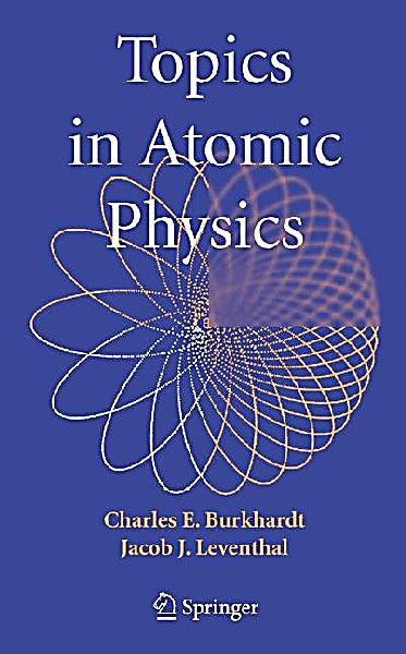 atomic physics Final project as a final project for the class, you are required to review a topic of contemporary interest with relation to atomic physics.