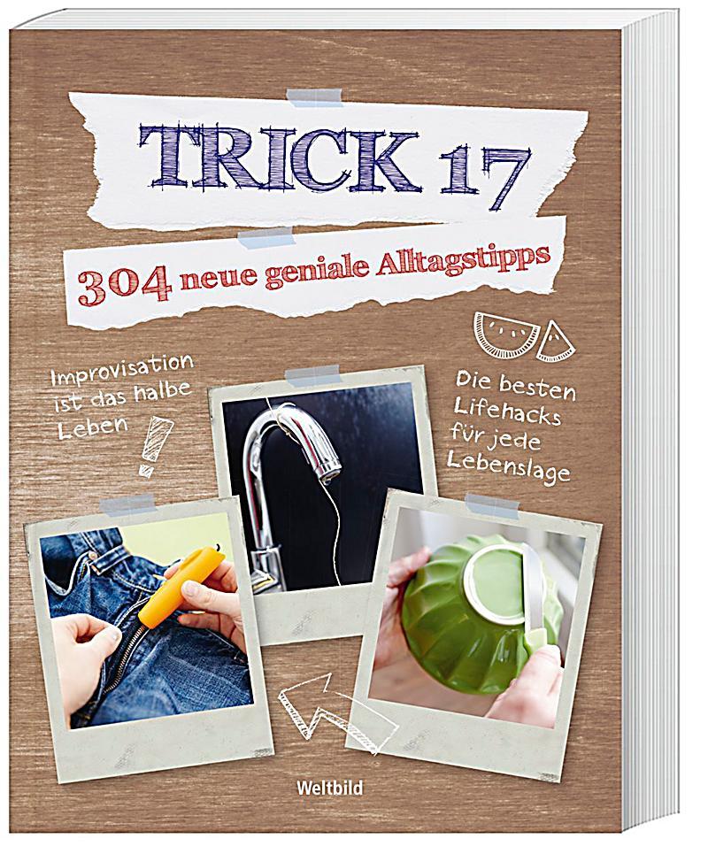 trick 17 304 neue geniale alltagstipps weltbild sonderausgabe. Black Bedroom Furniture Sets. Home Design Ideas