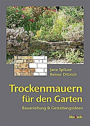 trockenmauern f r den garten buch portofrei bei. Black Bedroom Furniture Sets. Home Design Ideas