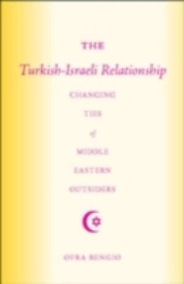 the resilience of israeli turkish relationship