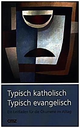 Typisch Katholisch Typisch Evangelisch