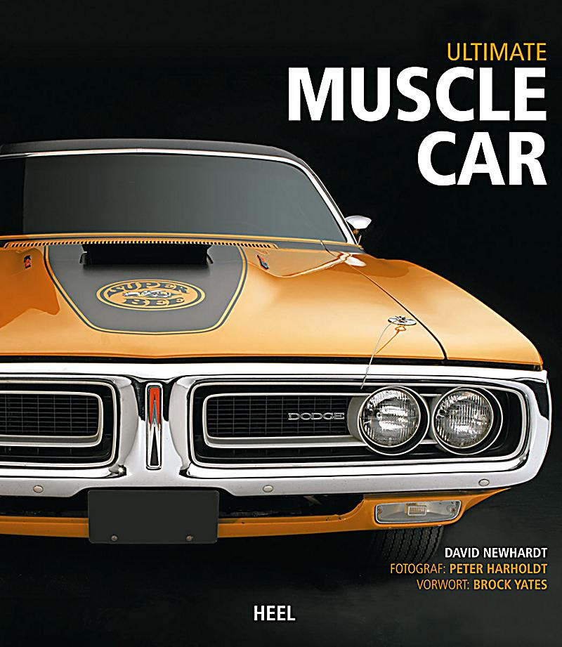 ultimate muscle car buch von david newhardt portofrei kaufen. Black Bedroom Furniture Sets. Home Design Ideas